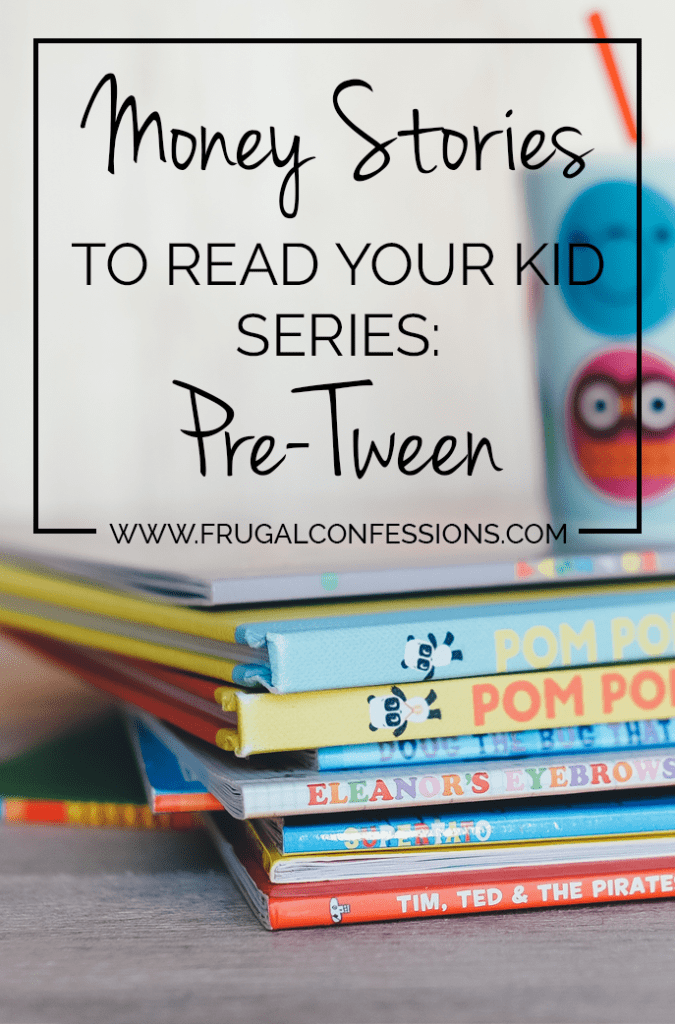Here's a list of books you can read or have your kids read to lear about money. | http://www.frugalconfessions.com/money-prodigy-summer-camp-for-kids/money-stories-read-whip-smart-pre-tween.php